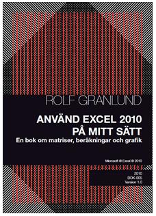 Använd Excel 2010 på mitt sätt